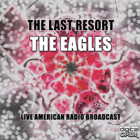 The Eagles - The Last Resort (Live)