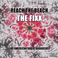 The Fixx - Reach The Beach (Live)