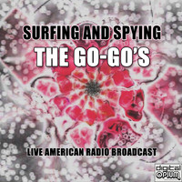 The Go-Go's - Surfing and Spying (Live)