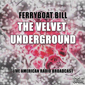 The Velvet Underground - Ferryboat Bill (Live)