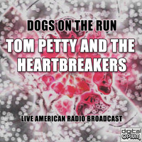 Tom Petty & The Heartbreakers - Dogs on the Run (Live)