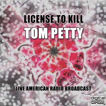 Tom Petty - License To Kill (Live)