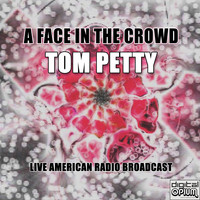 Tom Petty And The Heartbreakers - A Face In The Crowd (Live)