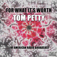 Tom Petty - For What It's Worth (Live)