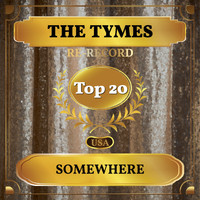 The Tymes - Somewhere (Re-recorded) (Billboard Hot 100 - No 19)