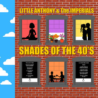 Little Anthony and The Imperials - Shades of the 40's