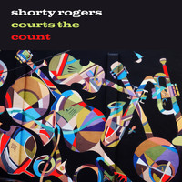 Shorty Rogers - Shorty Rogers Courts the Count