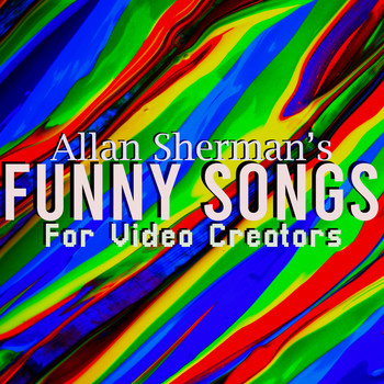 Allan Sherman - Allan Sherman's Funny Songs for Video Creators