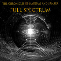 The Chronicles of Manimal and Samara - Full Spectrum (Explicit)