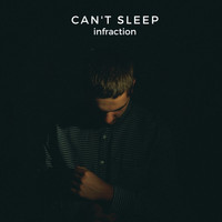 Infraction - Can't Sleep