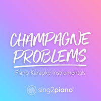 Sing2Piano - champagne problems (Piano Karaoke Instrumentals)