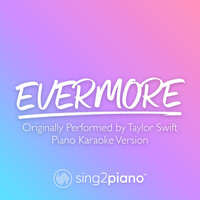 Sing2Piano - evermore (Originally Performed by Taylor Swift & Bon Iver) (Piano Karaoke Version)