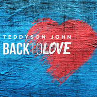 Teddyson John - Back To Love