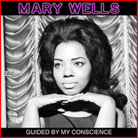 Mary Wells - Guided By My Conscience