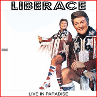 Liberace - Live In Paradise (Live)