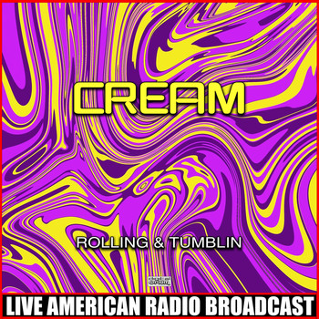 Cream - Rolling & Tumblin (Live)