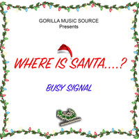 Busy Signal - Where Is Santa?