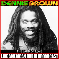 Dennis Brown - The Land Of Love (Live)