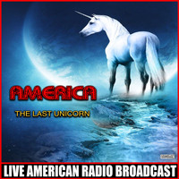 America - The Last Unicorn (Live)