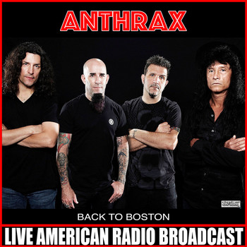 Anthrax - Back To Boston (Live [Explicit])