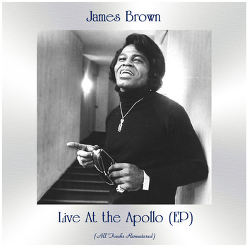 James Brown - Live At the Apollo (EP) (All Tracks Remastered)