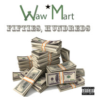 Waw*Mart / - Fifties, Hundreds