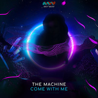 The Machine - Come With Me