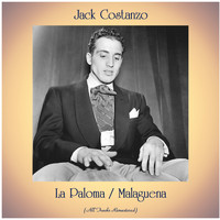 Jack Costanzo - La Paloma / Malaguena (All Tracks Remastered)