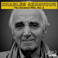 Charles Aznavour - The Greatest Hits, Vol. 2