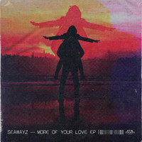 Seawayz - More Of Your Love EP
