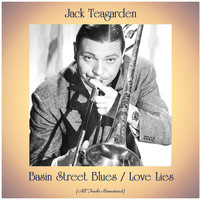 Jack Teagarden - Basin Street Blues / Love Lies (All Tracks Remastered)