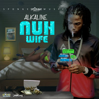 Alkaline - Nuh Wife (Explicit)