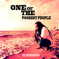 Ed Robinson - One Of The Poorest People