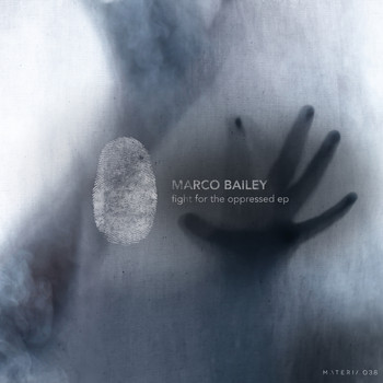 Marco Bailey - Fight For The Oppressed EP