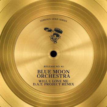 Blue Moon Orchestra - Will U Love Me (D.A.T. Project Remix)