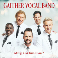 Gaither Vocal Band - Mary, Did You Know? (Live)