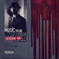 Eminem - Music To Be Murdered By - Side B (Deluxe Edition [Explicit])
