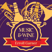 Erroll Garner - Music & Wine with Erroll Garner