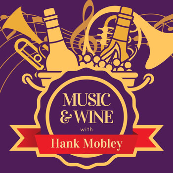 Hank Mobley - Music & Wine with Hank Mobley
