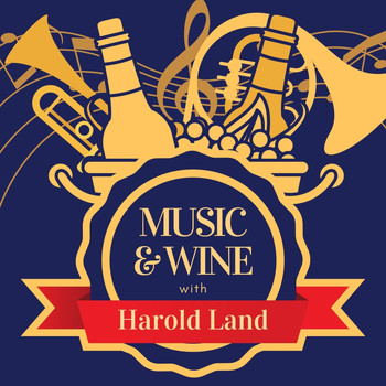 Harold Land - Music & Wine with Harold Land