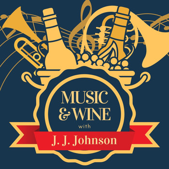 J.J. Johnson - Music & Wine with J.j. Johnson