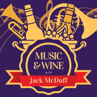 Jack McDuff - Music & Wine with Jack Mcduff