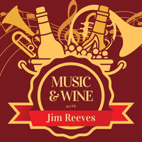 Jim Reeves - Music & Wine with Jim Reeves