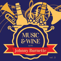 Johnny Burnette - Music & Wine with Johnny Burnette, Vol. 2