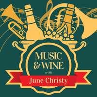 June Christy - Music & Wine with June Christy