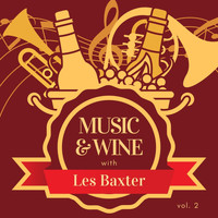 Les Baxter - Music & Wine with Les Baxter, Vol. 2