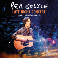 Per Gessle - Late Night Concert - Unplugged Cirkus