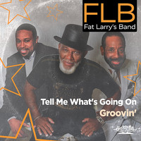 Fat Larry's Band - Tell Me What's Going On / Groovin'