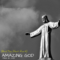 BlvckTez featuring Ras K - Amazing God