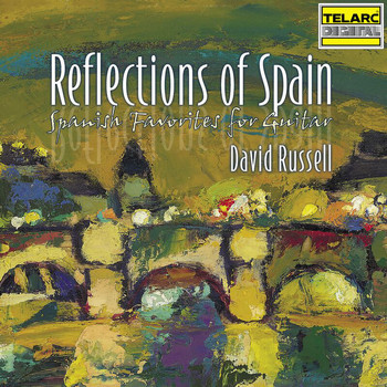 David Russell - Reflections of Spain: Spanish Favorites for Guitar